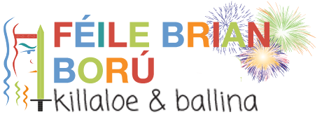 20th Annual Féile Brian Ború Festival - Killaloe and Ballina